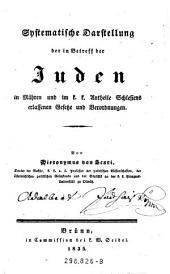 Systematische Darstellung der in Betreff der Juden in Mähren und im k.k. Antheile Schlesiens erlassenen Gesetze und Verordnungen