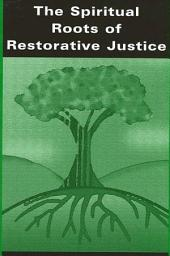 Spiritual Roots of Restorative Justice, The