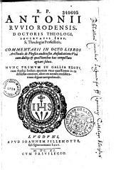 Commentarii in octo libros Aristotelis de Physico auditu seu auscultatione...nunc primum in Gallia editi...