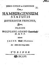Iuris civ. et canon. cum Hamburgensium Statutis differentiae principes