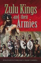 Zulu Kings and their Armies