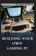 DIY Guide on Building Your Own Gaming PC