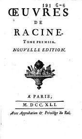 Œuvres de Racine: Volume1