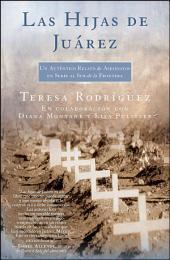 Las Hijas de Juarez (Daughters of Juarez): Un auténtico relato de asesinatos en serie al sur de la frontera