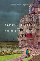 Samuel Beckett and the Politics of Aftermath PDF