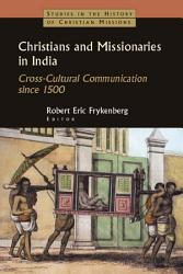 Christians And Missionaries In India Book PDF