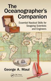 The Oceanographer's Companion: Essential Nautical Skills for Seagoing Scientists and Engineers