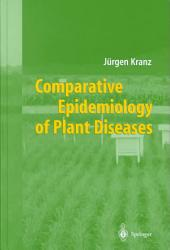 Comparative Epidemiology Of Plant Diseases Book PDF