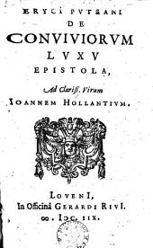 Eryci Pvteani De conviviorvm lvxv epistola, ad ... Ioannem Hollantium.(Fleuron).