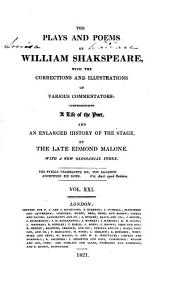 The Plays and Poems of William Shakspeare: With the Corrections and Illustrations of Various Commentators, Volume 21