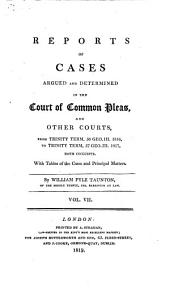 Reports of Cases Argued and Determined in the Court of Common Pleas and Other Courts from Michaelmas Term, 48 Geo. III. 1807 to Hilary Term, 59 Geo. III. 1819 Inclusive: Volume 3