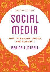Social Media: How to Engage, Share, and Connect, Edition 2
