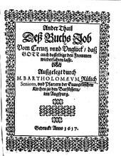 Das Buch Hiob: Vom Creutz vnnd Vnglück, daß Gott auch dasselbige den Frommen wiederfahren lasse. Ander Thail Deß Buchs Job ...