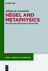 Hegel and Metaphysics: On Logic and Ontology in the System
