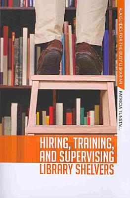 Hiring  Training  and Supervising Library Shelvers