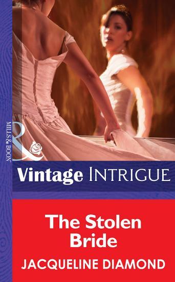 The Stolen Bride  Mills   Boon Intrigue  PDF