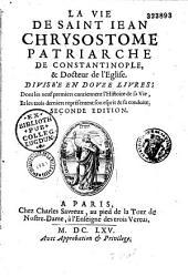 La vie de Saint Jean Chrysostome, patriarche de Constantinople et docteur de l'Eglise