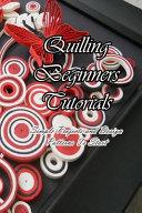 Quilling Beginners Tutorials