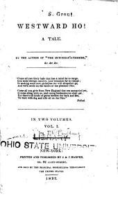 Westward Ho!: A Tale, Volumes 1-2