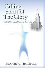 Falling Short of The Glory PDF