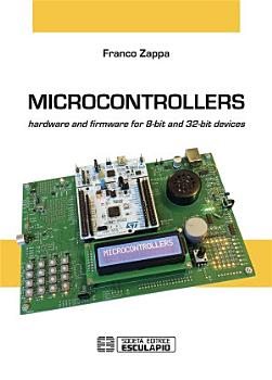 Microcontrollers  Hardware and firmware for 8 bit and 32 bit devices PDF
