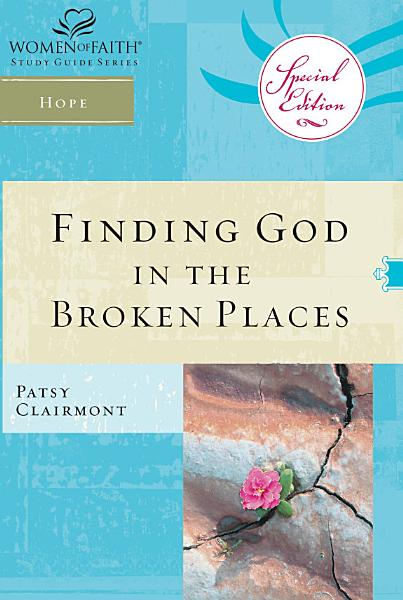 Download Finding God in the Broken Places Book