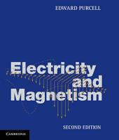 Electricity and Magnetism: Edition 2