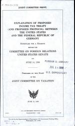 Explanation of Proposed Income Tax Treaty (and Proposed Protocol) Between the United States and the Federal Republic of Germany