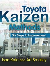 Toyota Kaizen Methods: Six Steps to Improvement