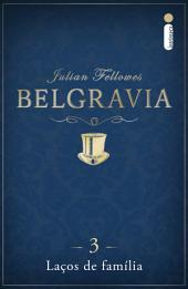 Belgravia: Laços de família (Capítulo 3)