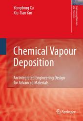 Chemical Vapour Deposition: An Integrated Engineering Design for Advanced Materials