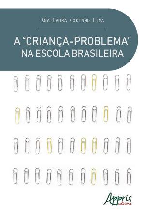 A  Crian  a Problema  na Escola Brasileira Uma An  lise do Discurso Pedag  gico PDF