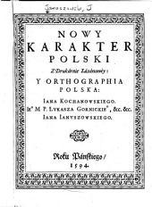 Nowy karakter polski z Drukárnie Lazárzowéy y orthographia polska