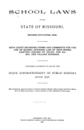 School Laws of the State of Missouri: Revised Statutes, 1899. With Court Decisions, Forms and Comments for the Use of School Officers, List of Text-books Adopted, Course of Study for Rural and Village Schools
