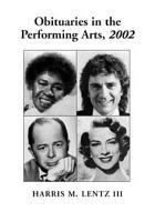 Obituaries in the Performing Arts  2002 PDF