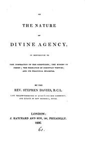 On the nature of divine agency in reference to the inspiration of the Scriptures [&c.].