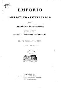 L Emporeo artistico letterario  ossia Raccolta di amene lettere  novita  aneddoti e cognizioni utili in generale PDF
