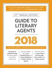 Guide to Literary Agents 2018: The Most Trusted Guide to Getting Published, Edition 27