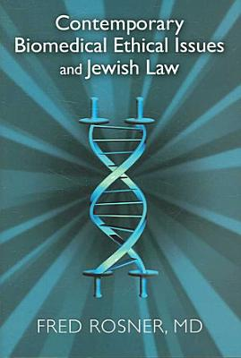 Contemporary Biomedical Ethical Issues and Jewish Law PDF