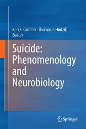 Suicide: Phenomenology and Neurobiology