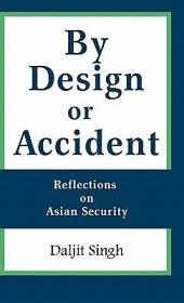 By Design Or Accident: Reflections on Asian Security