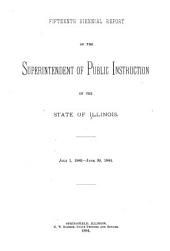 Biennial Report of the Superintendent of Public Instruction, State of Illinois: Volume 15