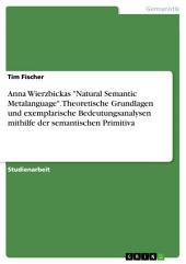 """Anna Wierzbickas """"Natural Semantic Metalanguage"""". Theoretische Grundlagen und exemplarische Bedeutungsanalysen mithilfe der semantischen Primitiva"""