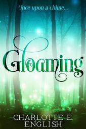 Gloaming: A Strange Tale of Enchantment