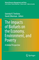 The Impacts of Biofuels on the Economy, Environment, and Poverty: A Global Perspective