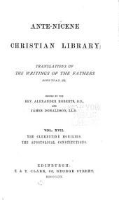 Ante-Nicene Christian Library: The Clementine homilies. The Apostolic constitutions (1870)