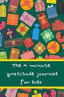 The 4 Minute Gratitude Journal for Kids