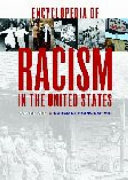 Encyclopedia of Racism in the United States  A H
