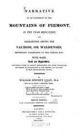 Narrative of an Excursion to the Mountains of Piemont, in the Year MDCCCXXIII and Researches Among the Vaudois, Or Waldenses, Protestant Inhabitants of the Cottian Alps