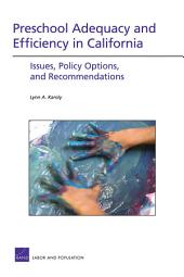 Preschool Adequacy and Efficiency in California: Issues, Policy Options, and Recommendations